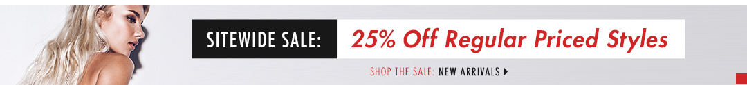SITEWIDE SALE: 25% Off Regular Priced Styles!