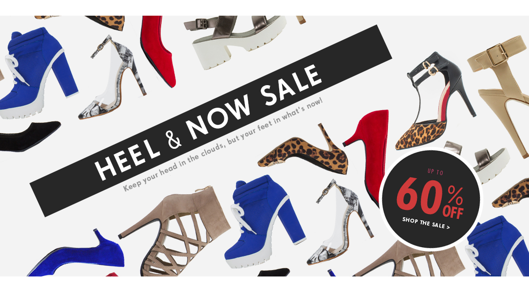 Heel and Now Sale. Keep your head in the clouds, but your feet in what's now!