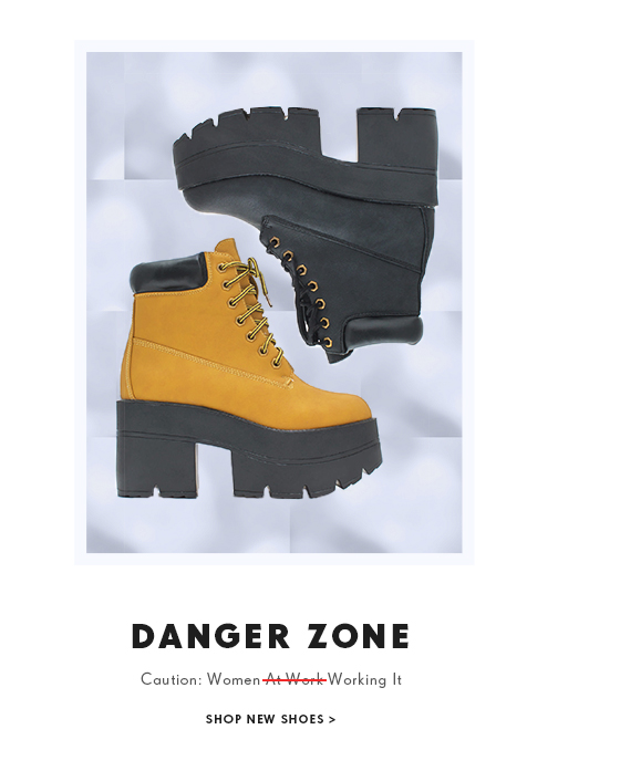 Danger Zone. Caution women working it. Shope new shoes.