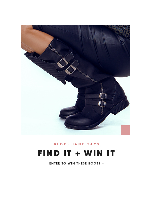 Blog: Jane Says - Find it and win it. Enter to win these boots.