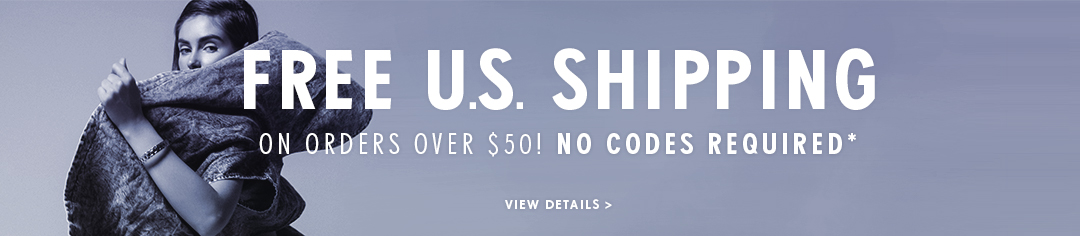 Free Shipping on all orders over $50, no code required.