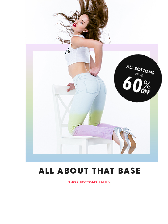 Up To 60% Off All Bottoms
