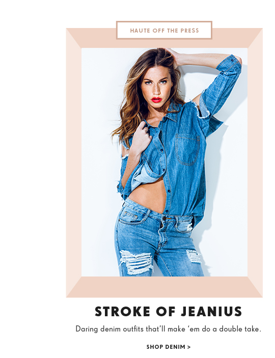 Stoke of Jeanius. Shop Denim